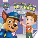 PATRULLA CANINA - El diente suelto de Chase