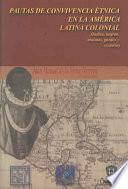 Pautas de convivencia étnica en la América Latina colonial