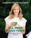Paz, amor y jugo verde