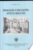 Pedagogía y educación ante el siglo XXI