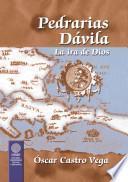 Pedrarias Dávila, la ira de Dios