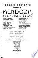 Pedro C. Corvetto presenta a Mendoza pulsada por sus hijos