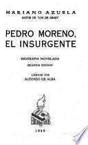 Pedro Moreno, el insurgente