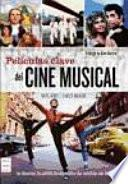 Peliculas Clave del Cine Musical
