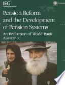 Pension Reform and the Development of Pension Systems