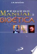 PEQUEÑO MANUAL DE BIOÉTICA