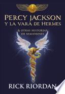 Percy Jackson y La Vara de Hermes... y Otras Historias de Semidioses / The Demigod Diaries