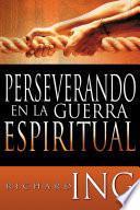 Perseverando en la guerra espiritual