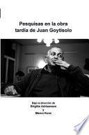 Pesquisas en la obra tardía de Juan Goytisolo