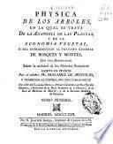 Physica de los arboles, en la qual se trata de la anatomia de las plantas y de la economia vegetal, ó sea introducción al tratado general de los bosques y montes