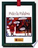 Pido la palabra: método de lengua y cultura españolas. Libro 1 (edición 2001)