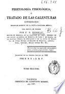 Piretología fisiológica ó Tratado de las calenturas consideradas según el espíritu de la nueva doctrina médica