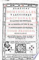 Platicas dominicales y lecciones doctrinales de las cosas mas essenciales sobre los Evangelios de las dominicas de todo el año
