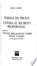Poemas en prosa ; Contra el secreto profesional