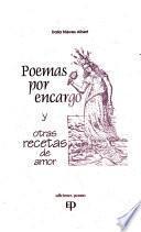 Poemas por encargo y otras recetas de amor