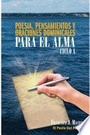 POESIA, PENSAMIENTOS Y ORACIONES DOMINICALES PARA EL ALMA. CICLO A.