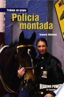 Policía montada (Mounted Police)