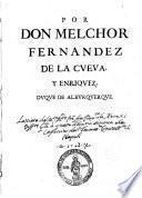 Por Don Melchor Fernandez de la Cueva y Enríquez, Duque de Alburquerque