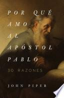 Por qué amo al apóstol Pablo
