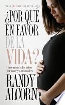 Por Que En Favor De La Vida/ Why Pro-life