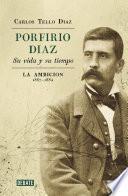 Porfirio Díaz. Su vida y su tiempo II