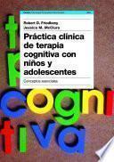 Práctica clínica de terapia cognitiva con niños y adolescentes