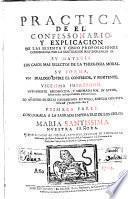 Practica de el confessonario y explicacion de las sesenta y cinco proposiciones condenadas por ...