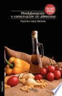 Preelaboracion y Conservacion de Alimentos. Libro Guia Para El Profesor