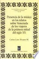 Presencia de la música en los relatos sobre Venezuela de los viajeros de la primera mitad del siglo XX