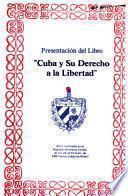Presentación del libro Cuba y su derecho a la libertad