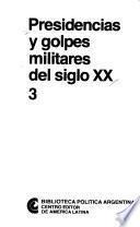 Presidencias y golpes militares del siglo XX.