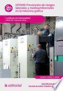 Prevención de riesgos laborales y medioambientales en la industria gráfica. ARGI0109