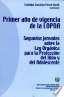 Primer ano de vigencia de la LOPNA Segundas jornadas sobre la Ley Organica para la Proteccion del nino y del Adolescente