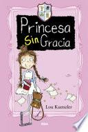Princesa sin Gracia. No hay más que una