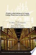 Prisión y alternativas en el nuevo Código Penal tras la reforma 2015.