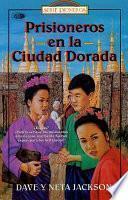 Prisioneros En La Ciudad Dorada / Imprisoned in the Golden City