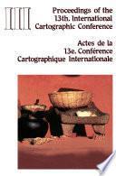 Proceedings of the 13th International Cartographic Conference . Actes de la 13e Conference Cartographique Internationale. Morelia, Mich., México. October 12-31, 1987. Volumen III