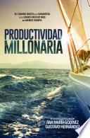 Productividad MILLONARIA: El camino único que GARANTIZA que logres MUCHO MÁS en menos tiempo: El Libro de Administración del Tiempo donde la Manufactura Esbelta y TOC se aplican SIN IGUAL