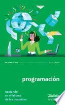 Programación. Hablando en el idioma de las máquinas