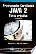 Programador Certificado JAVA 2. Curso práctico. 3a Edición