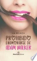Prohibido enamorarse de Adam Walker