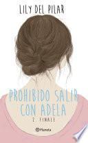 Prohibido salir con Adela 2. Finale