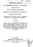 Prontuario de medicina clínica o práctica, escrito en latín por Joseph Quarin ... Traducido por Don Antonio Lavedan ...