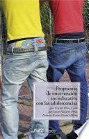 Propuestas de intervención socioeducativa con las adolescencias