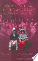 Protestantismo en el mundo maya contemporáneo