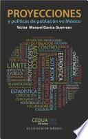 Proyecciones y políticas de población en México