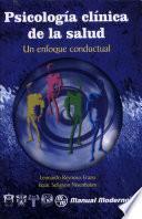 Psicologia clinica de la salud. Un enfoque conductual