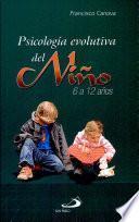 PSICOLOGÍA EVOLUTIVA DEL NIÑO (6 - 12 AÑOS)