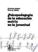 Psicopedagogía de la educación motriz en la juventud