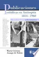 Publicaciones periódicas en Antioquia 1814-1960